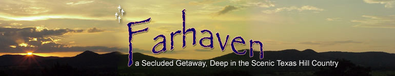 Farhaven a Secluded Gateway, Deep in the Scenic Texas Hill Country